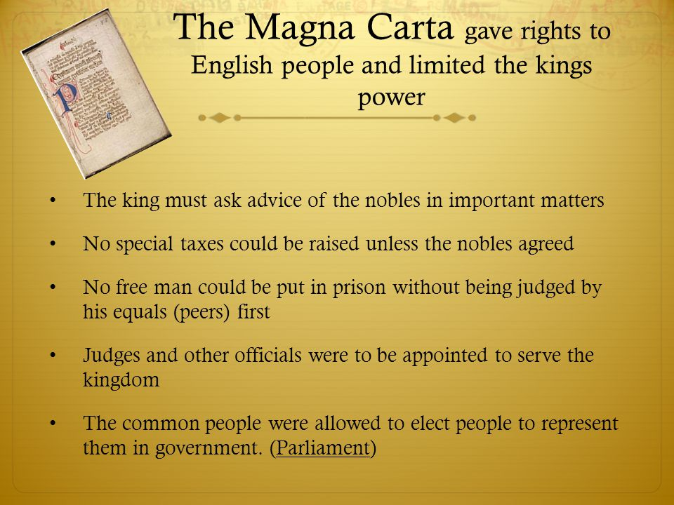 The Magna Carta gave rights to English people and limited the kings power
