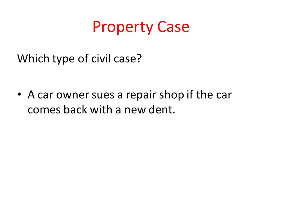 Property Case Which type of civil case