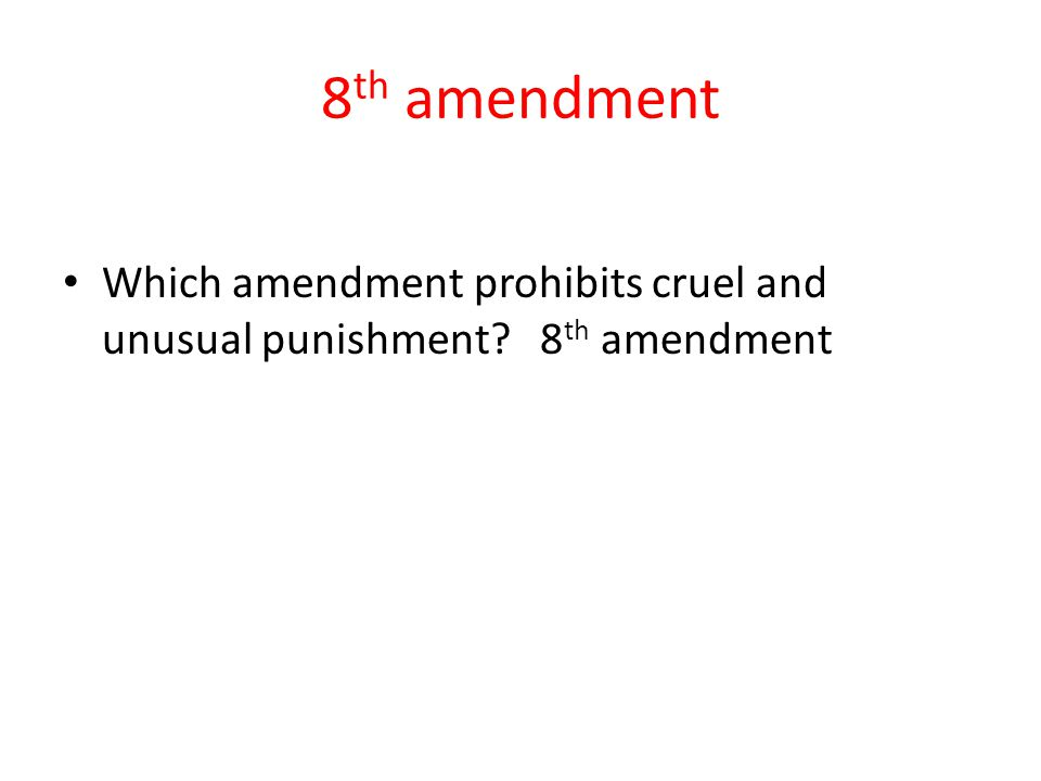 8th amendment Which amendment prohibits cruel and unusual punishment 8th amendment