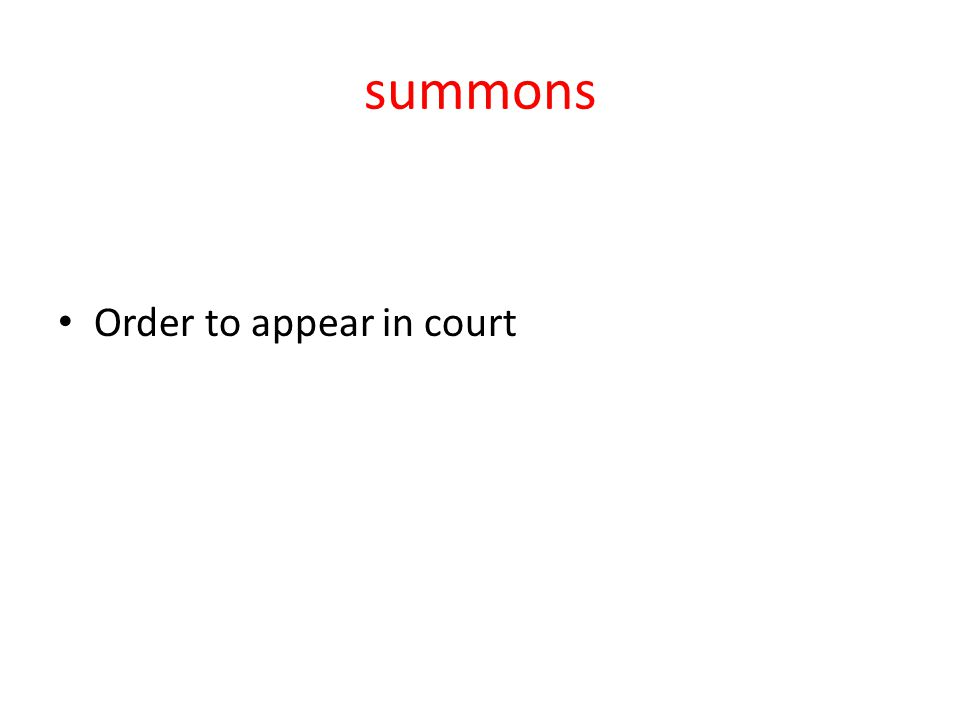 summons Order to appear in court