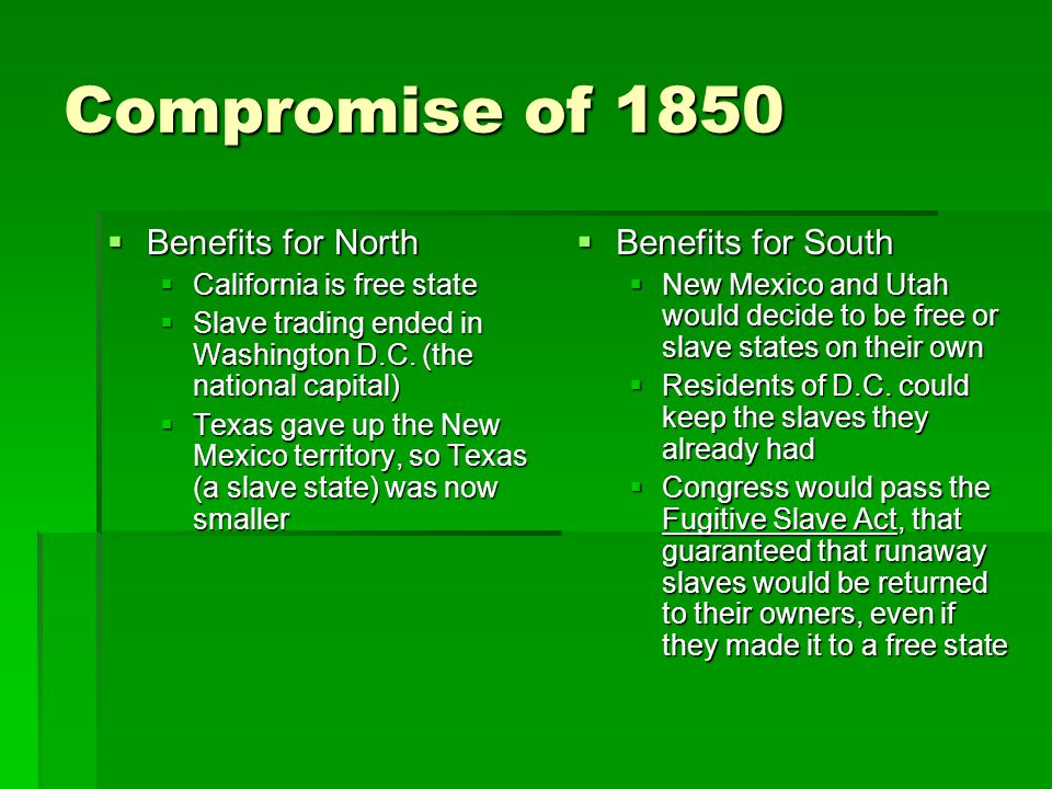 Compromise of 1850 Benefits for North Benefits for South