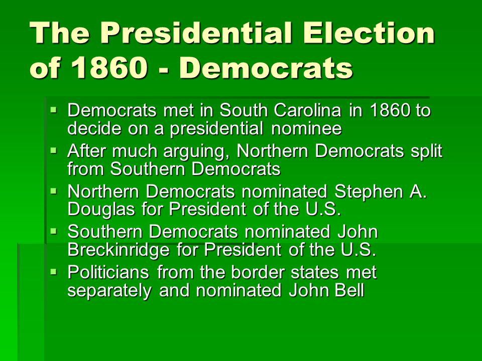 The Presidential Election of 1860 - Democrats