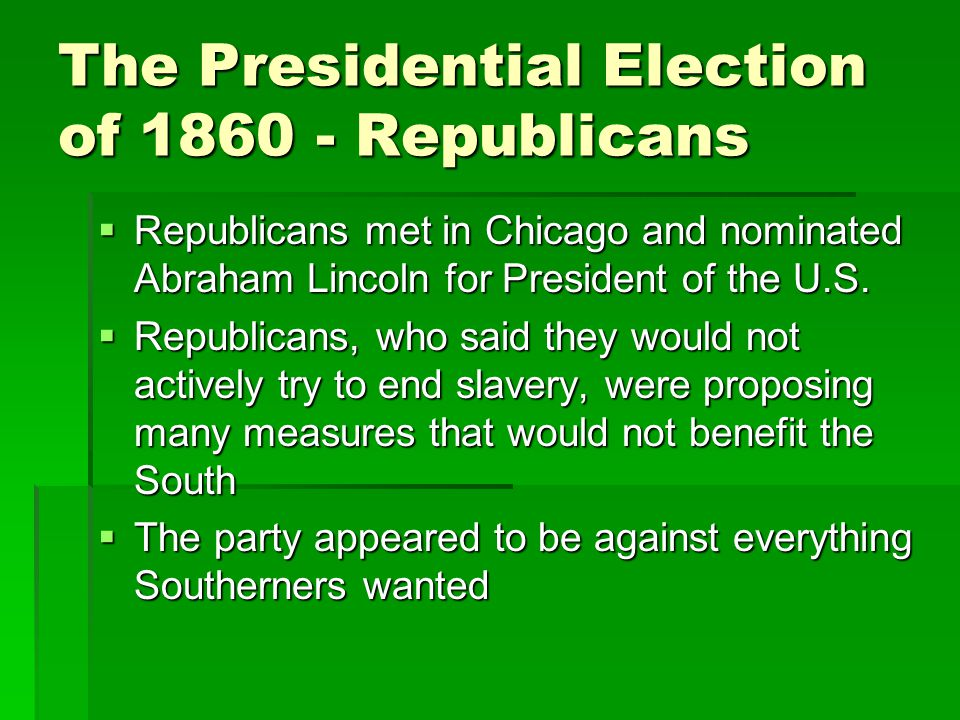 The Presidential Election of 1860 - Republicans