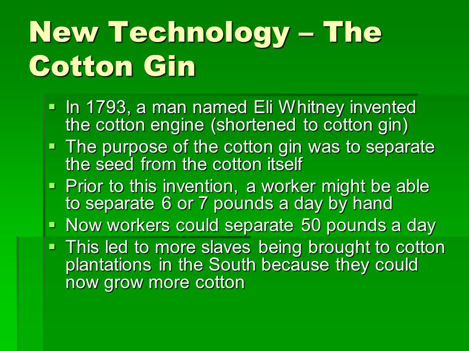 New Technology – The Cotton Gin