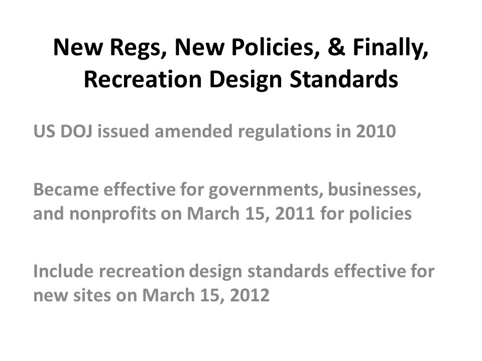 New Regs, New Policies, & Finally, Recreation Design Standards
