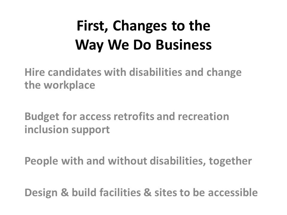 First, Changes to the Way We Do Business