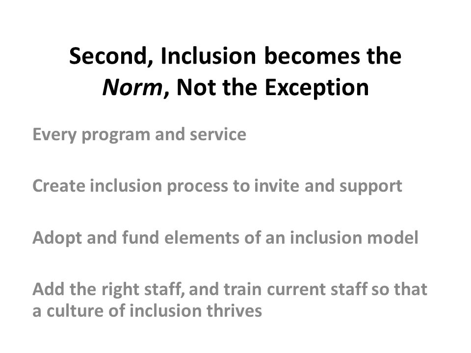 Second, Inclusion becomes the Norm, Not the Exception