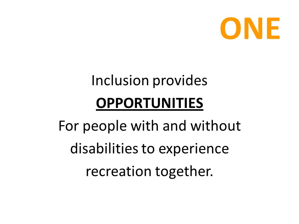 ONE Inclusion provides OPPORTUNITIES For people with and without