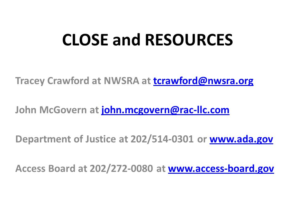 CLOSE and RESOURCES Tracey Crawford at NWSRA at tcrawford@nwsra.org