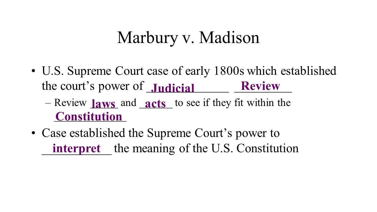 Marbury v. Madison U.S. Supreme Court case of early 1800s which established the court's power of _____________ _________.