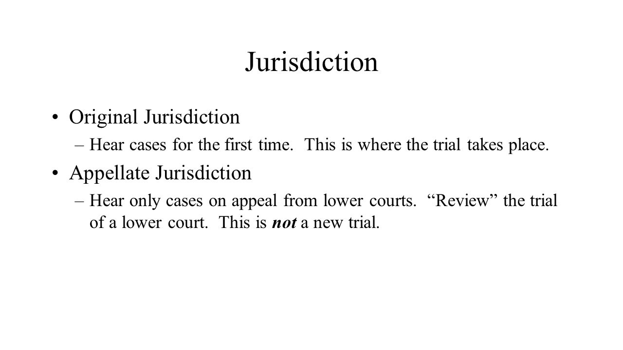 Jurisdiction Original Jurisdiction Appellate Jurisdiction