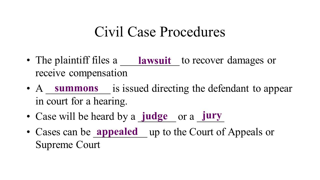 Civil Case Procedures The plaintiff files a ___________ to recover damages or receive compensation.