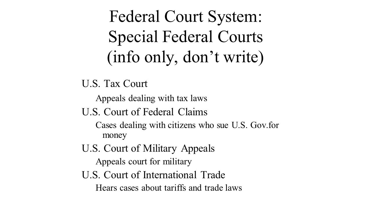 Federal Court System: Special Federal Courts (info only, don't write)