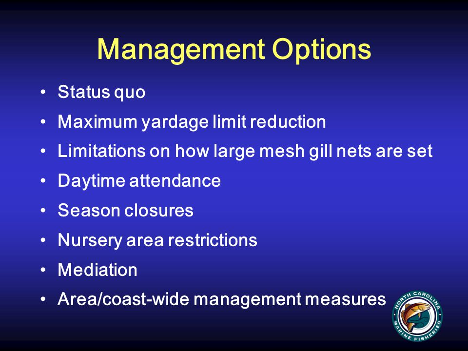 Management Options Status quo Maximum yardage limit reduction