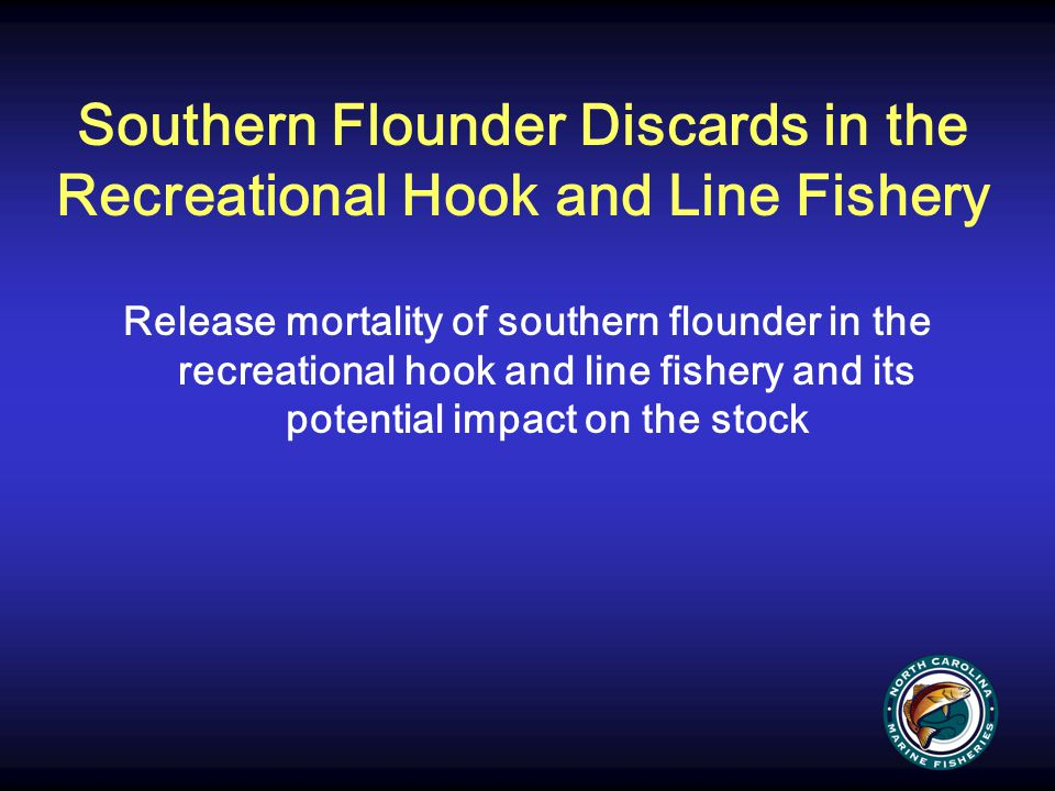 Southern Flounder Discards in the Recreational Hook and Line Fishery
