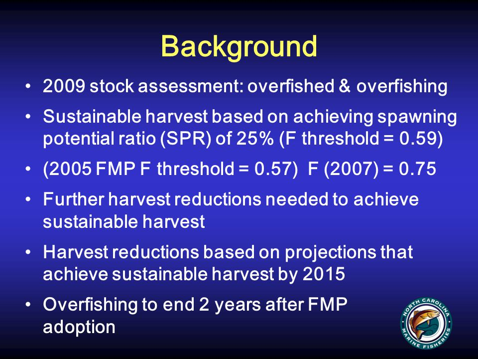 Background 2009 stock assessment: overfished & overfishing