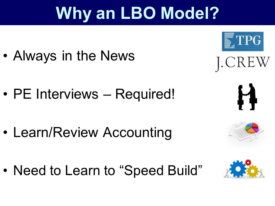 Why an LBO Model Always in the News PE Interviews – Required!