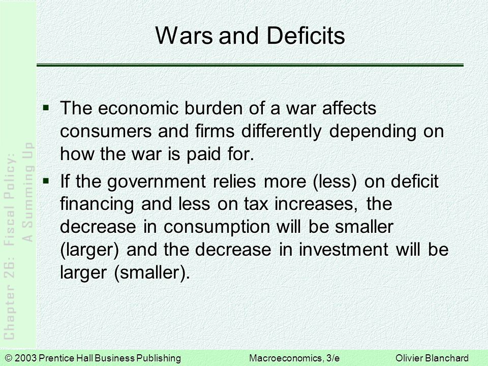 Wars and Deficits The economic burden of a war affects consumers and firms differently depending on how the war is paid for.