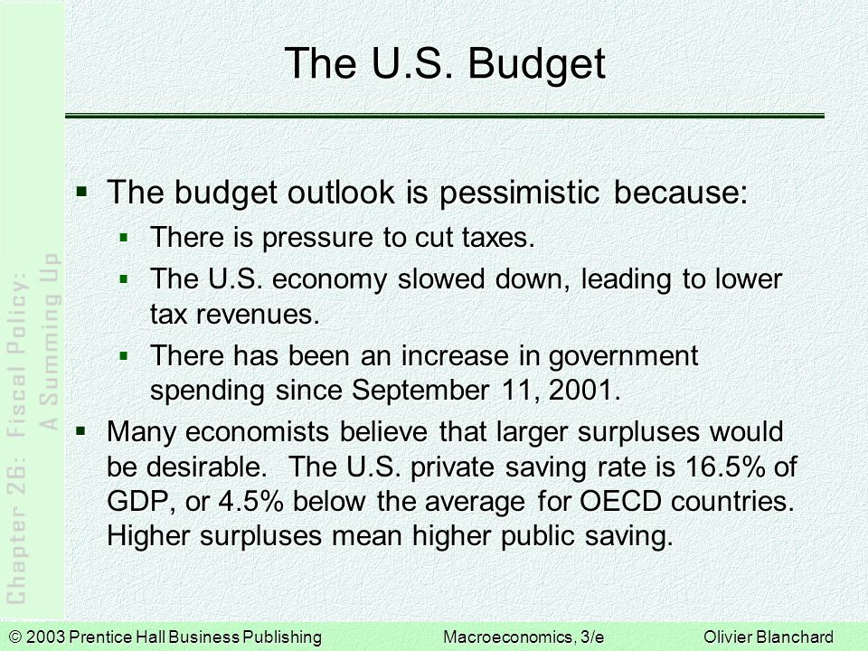 The U.S. Budget The budget outlook is pessimistic because: