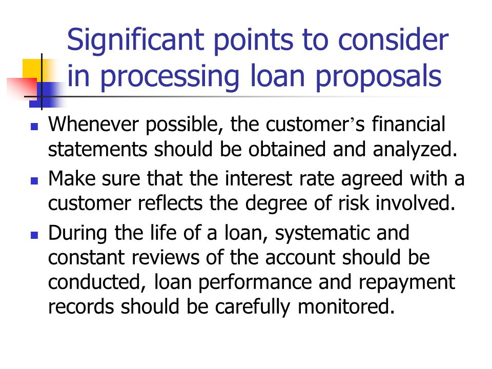 Significant points to consider in processing loan proposals