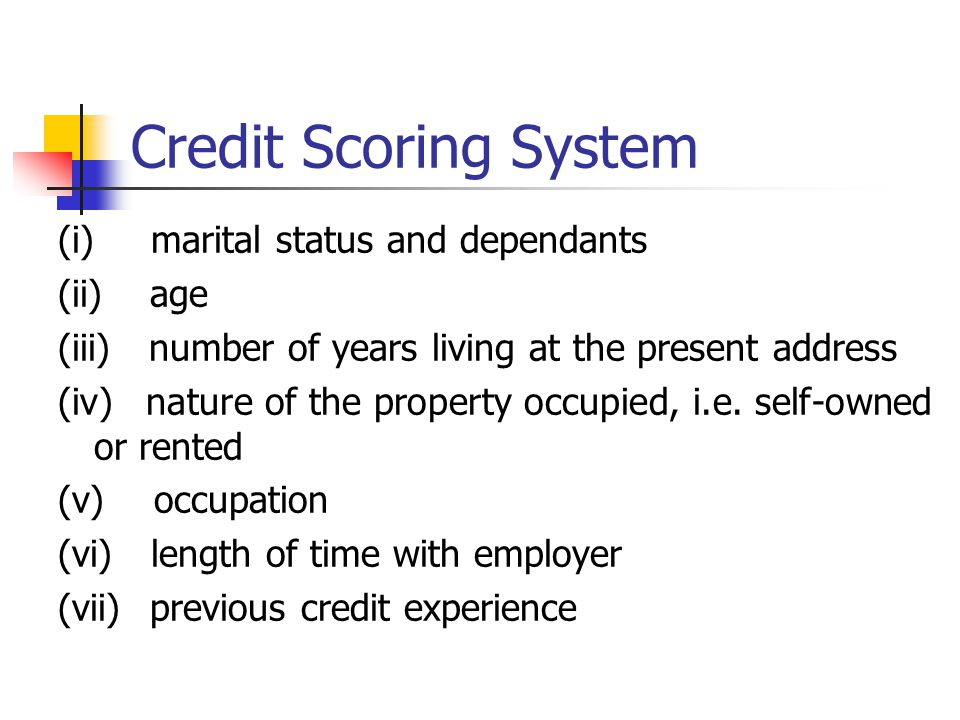 Credit Scoring System (i) marital status and dependants (ii) age