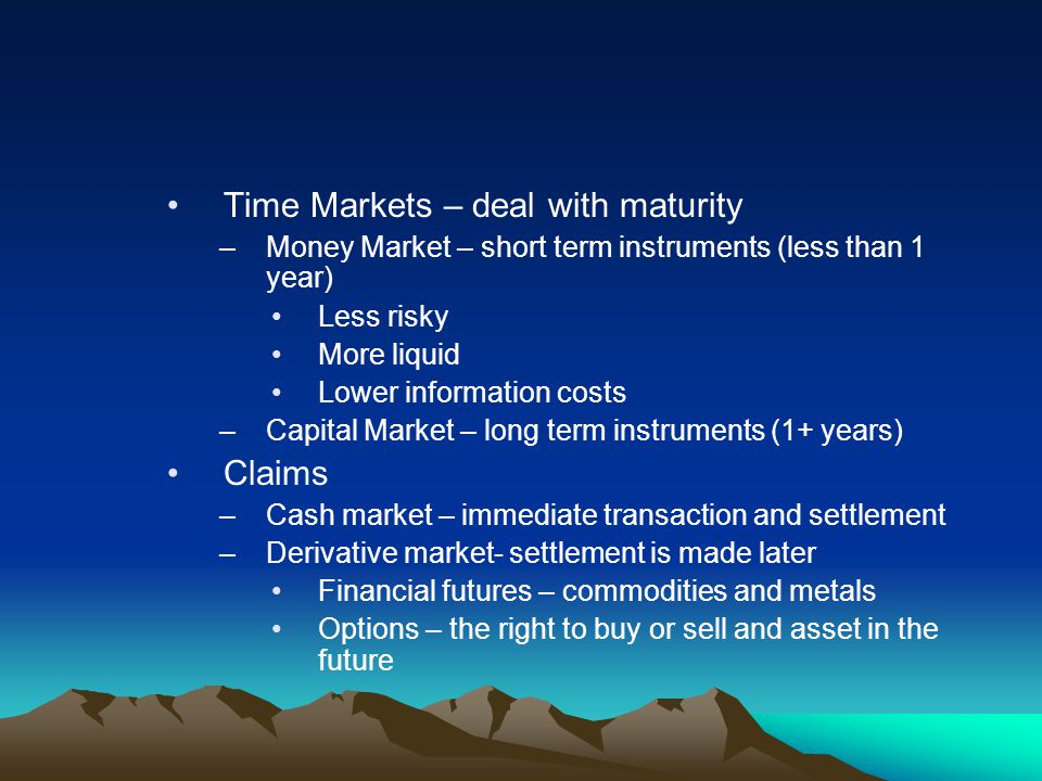 Time Markets – deal with maturity