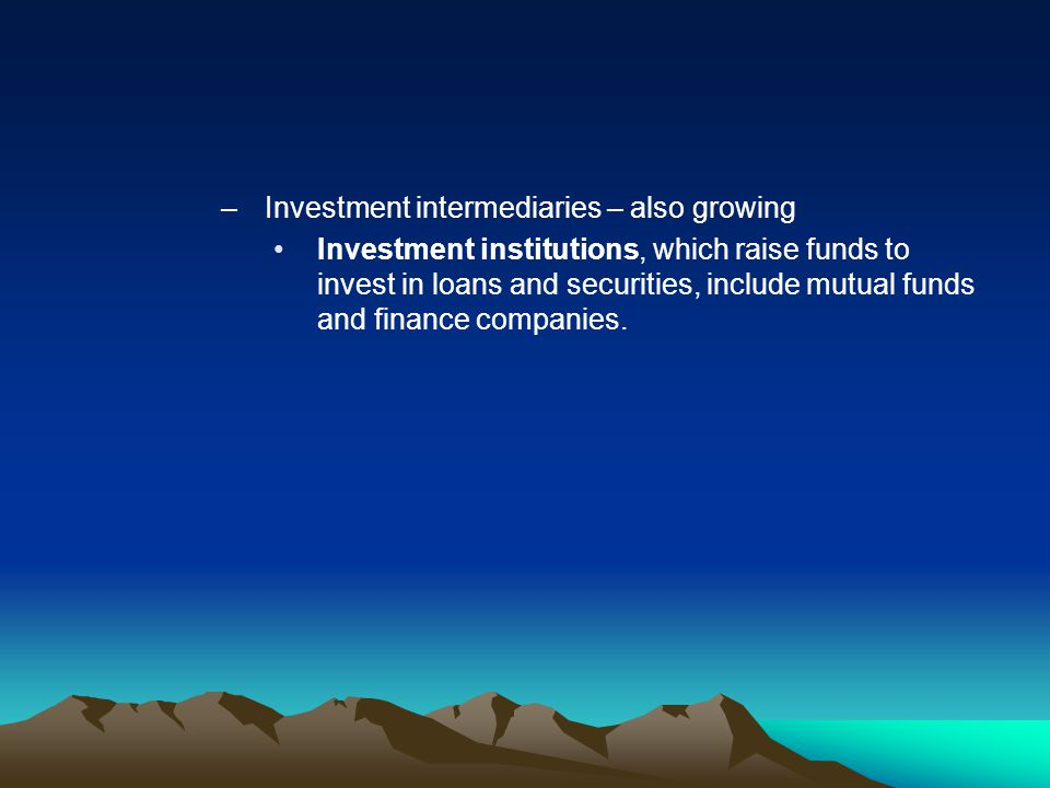 Investment intermediaries – also growing