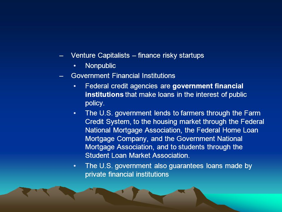 Venture Capitalists – finance risky startups