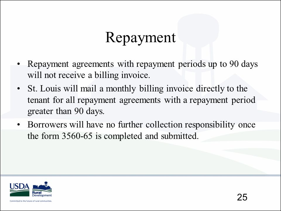 Repayment Repayment agreements with repayment periods up to 90 days will not receive a billing invoice.