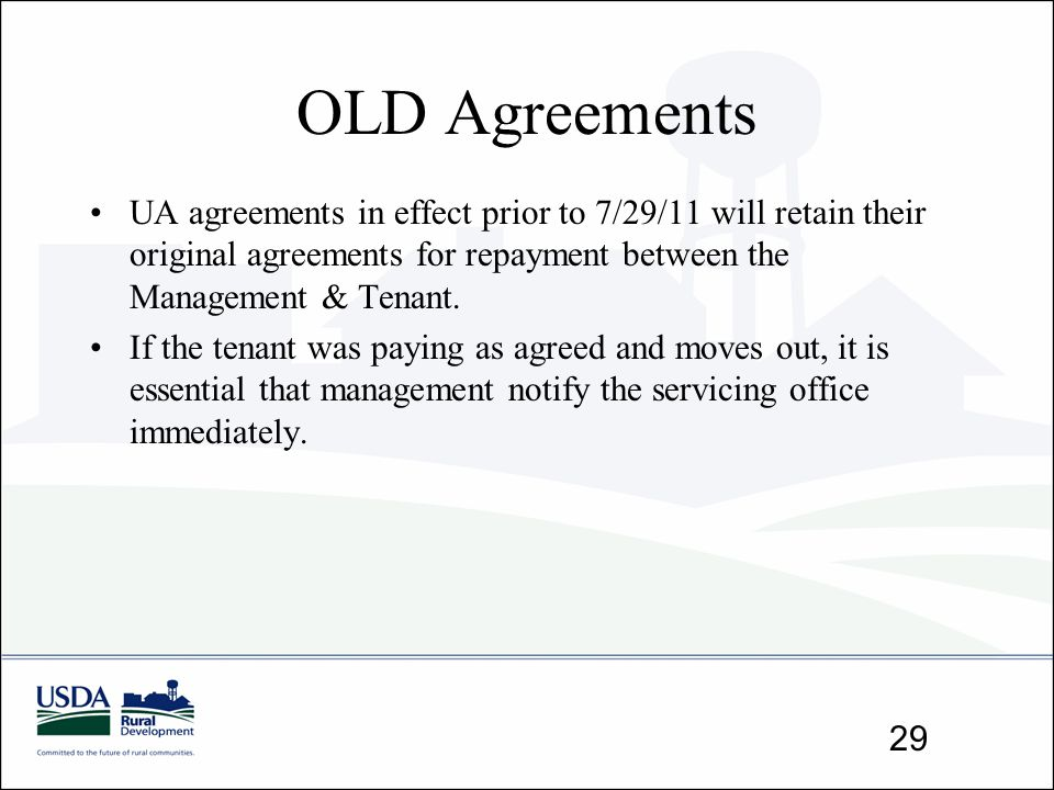OLD Agreements UA agreements in effect prior to 7/29/11 will retain their original agreements for repayment between the Management & Tenant.