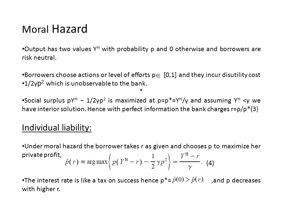 Moral Hazard Individual liability: