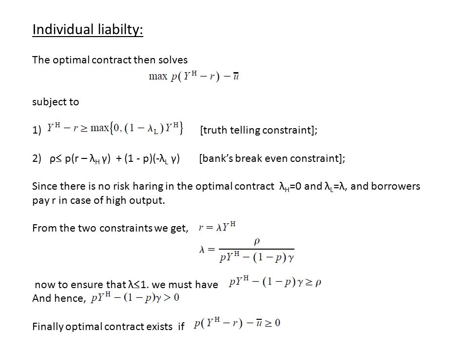 Individual liabilty: The optimal contract then solves subject to