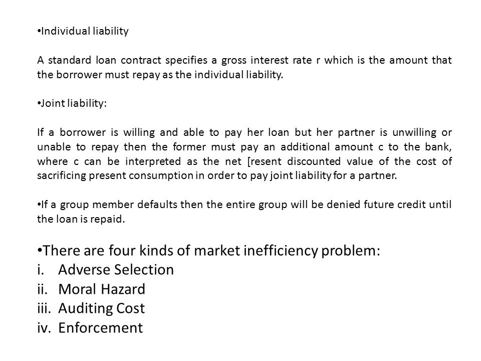 There are four kinds of market inefficiency problem: Adverse Selection