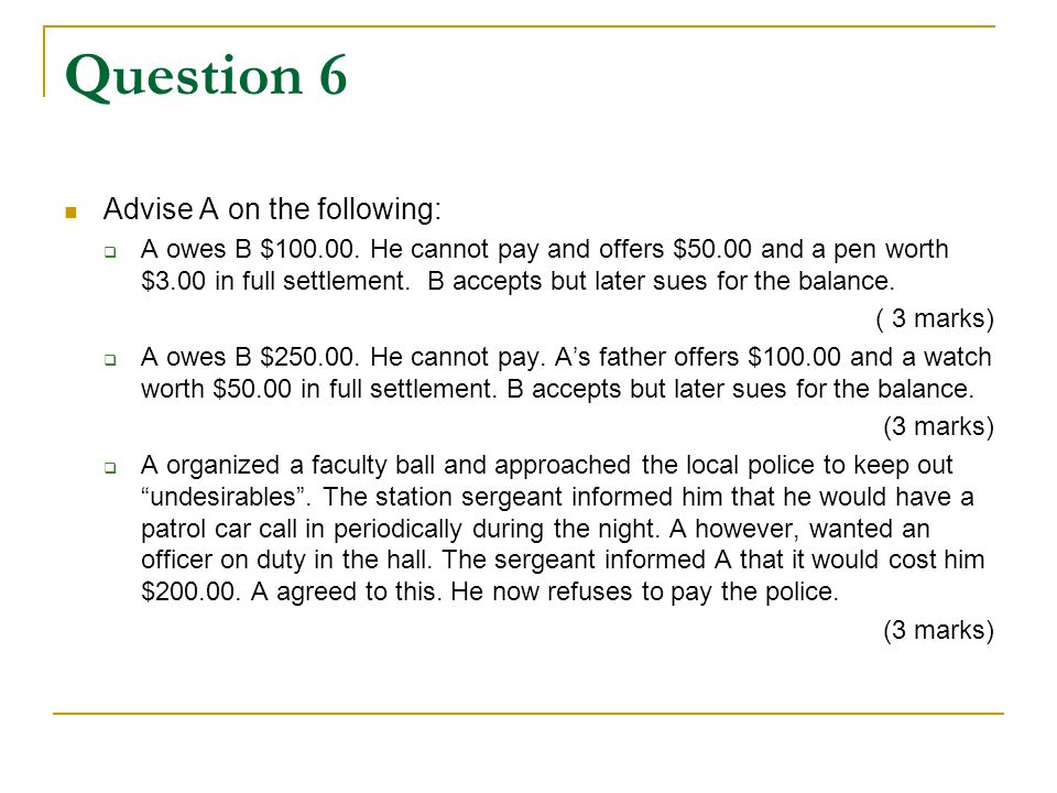 Question 6 Advise A on the following: