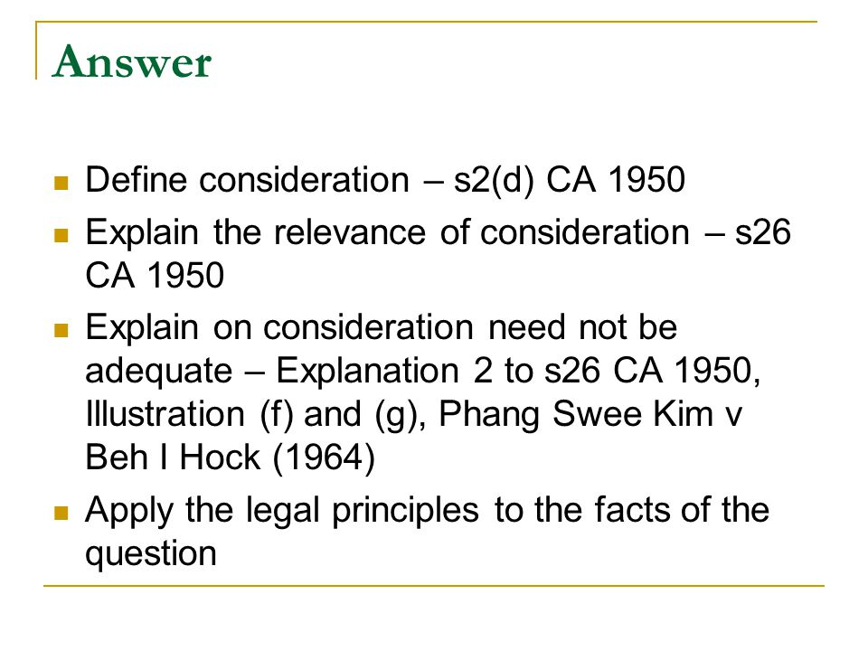 Answer Define consideration – s2(d) CA 1950