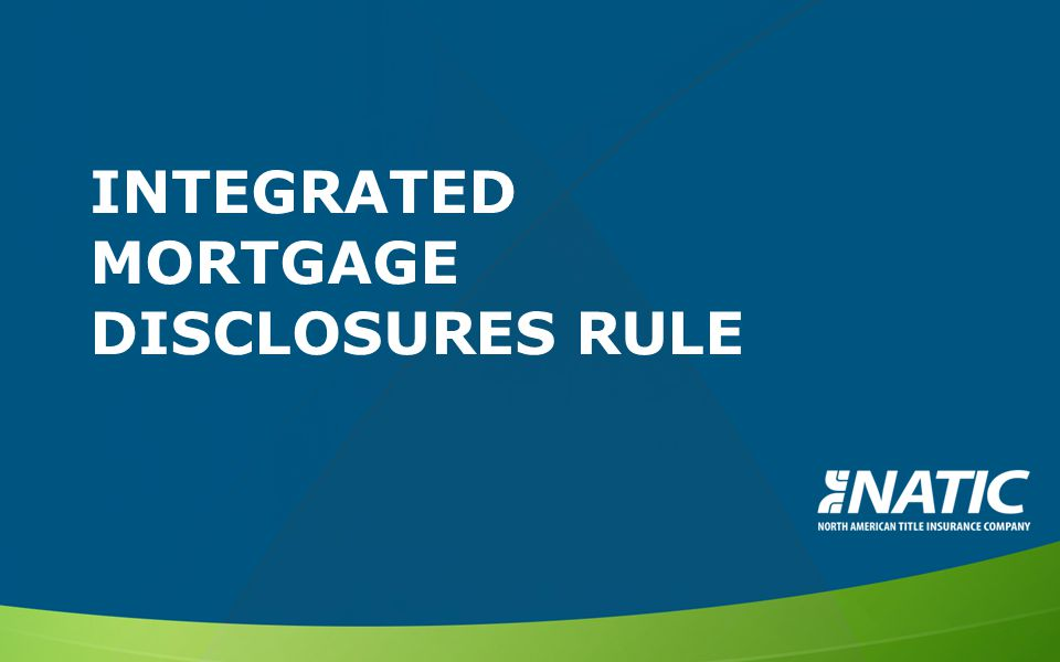 INTEGRATED MORTGAGE DISCLOSURES RULE