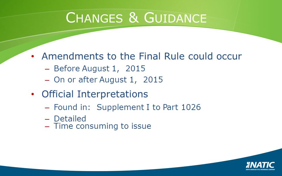 Changes & Guidance Amendments to the Final Rule could occur