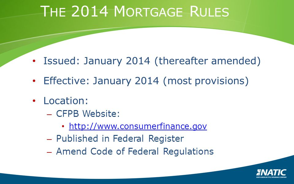 The 2014 Mortgage Rules Issued: January 2014 (thereafter amended)