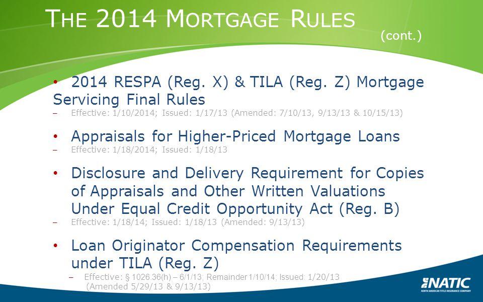 The 2014 Mortgage Rules 2014 RESPA (Reg. X) & TILA (Reg. Z) Mortgage