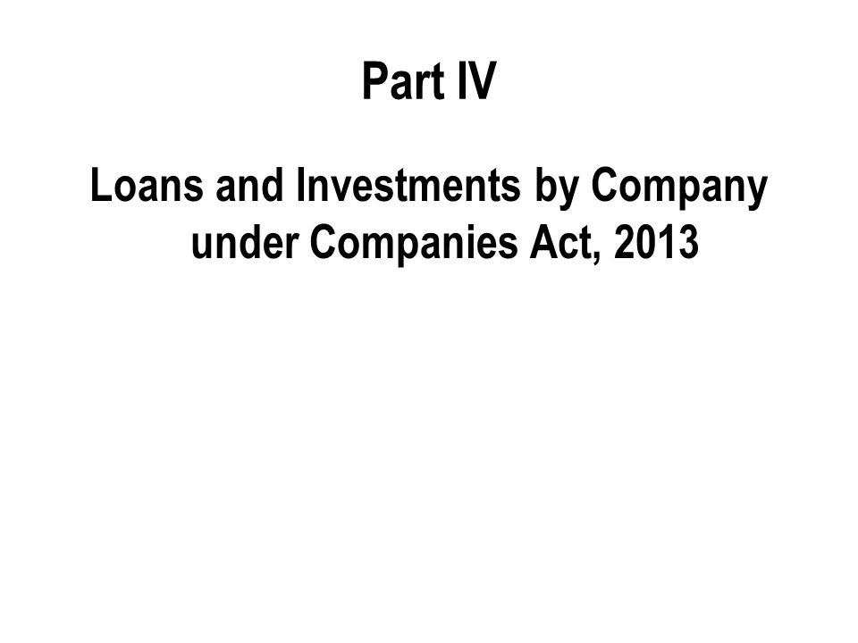 Loans and Investments by Company under Companies Act, 2013