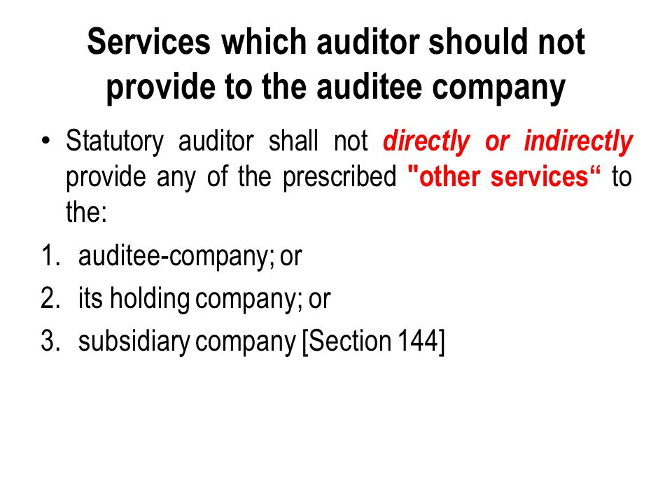 Services which auditor should not provide to the auditee company