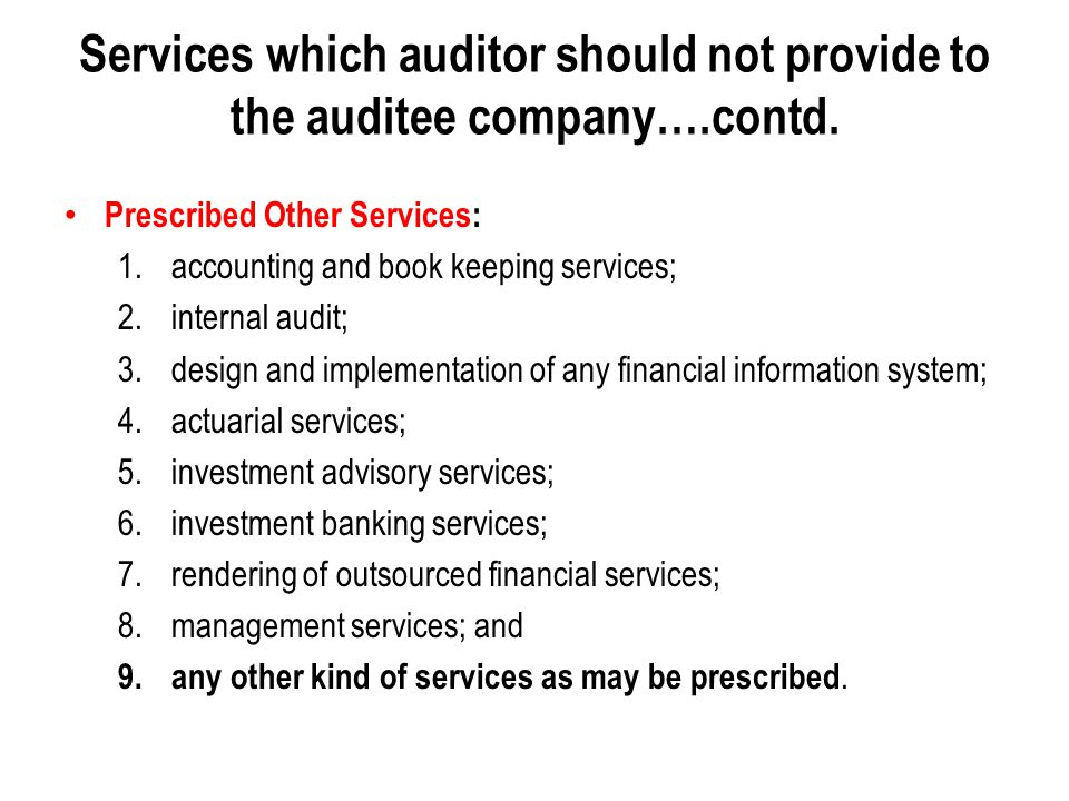 Services which auditor should not provide to the auditee company…