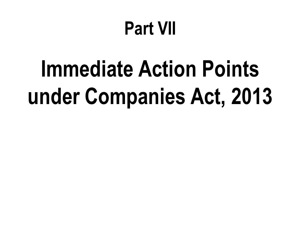 Immediate Action Points under Companies Act, 2013