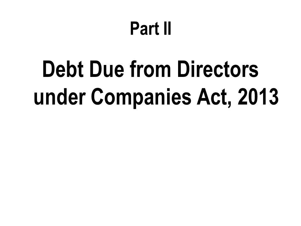 Debt Due from Directors under Companies Act, 2013