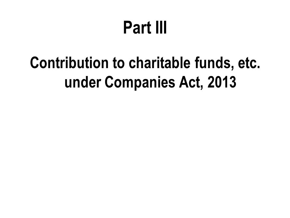 Contribution to charitable funds, etc. under Companies Act, 2013