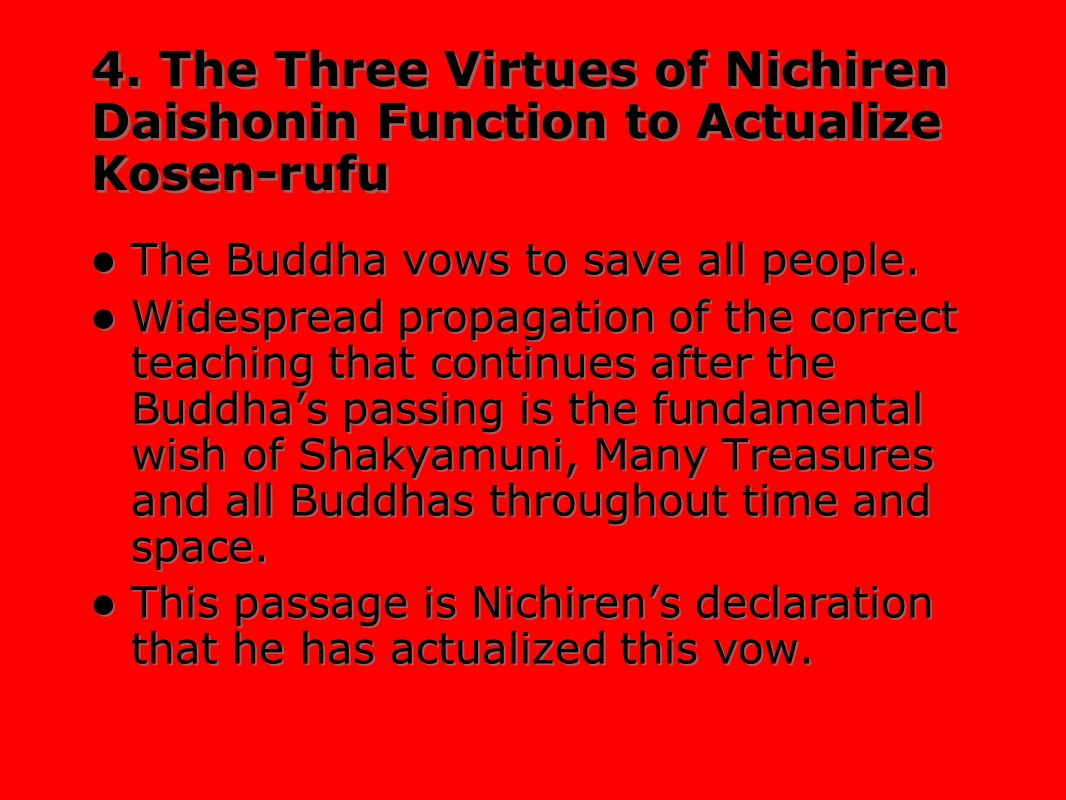 4. The Three Virtues of Nichiren Daishonin Function to Actualize Kosen-rufu