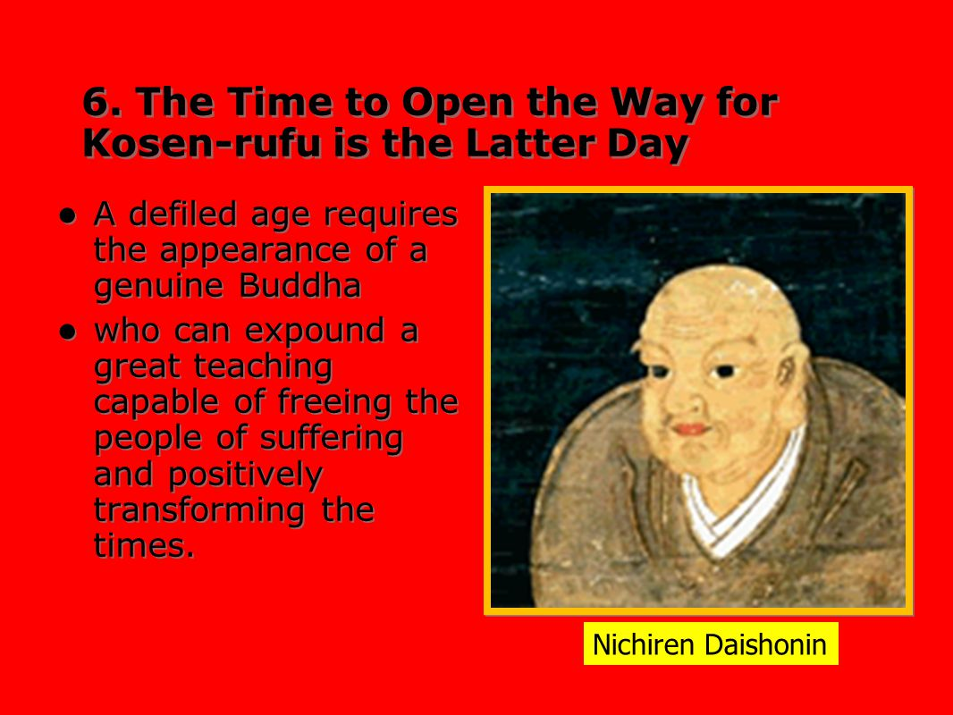 6. The Time to Open the Way for Kosen-rufu is the Latter Day