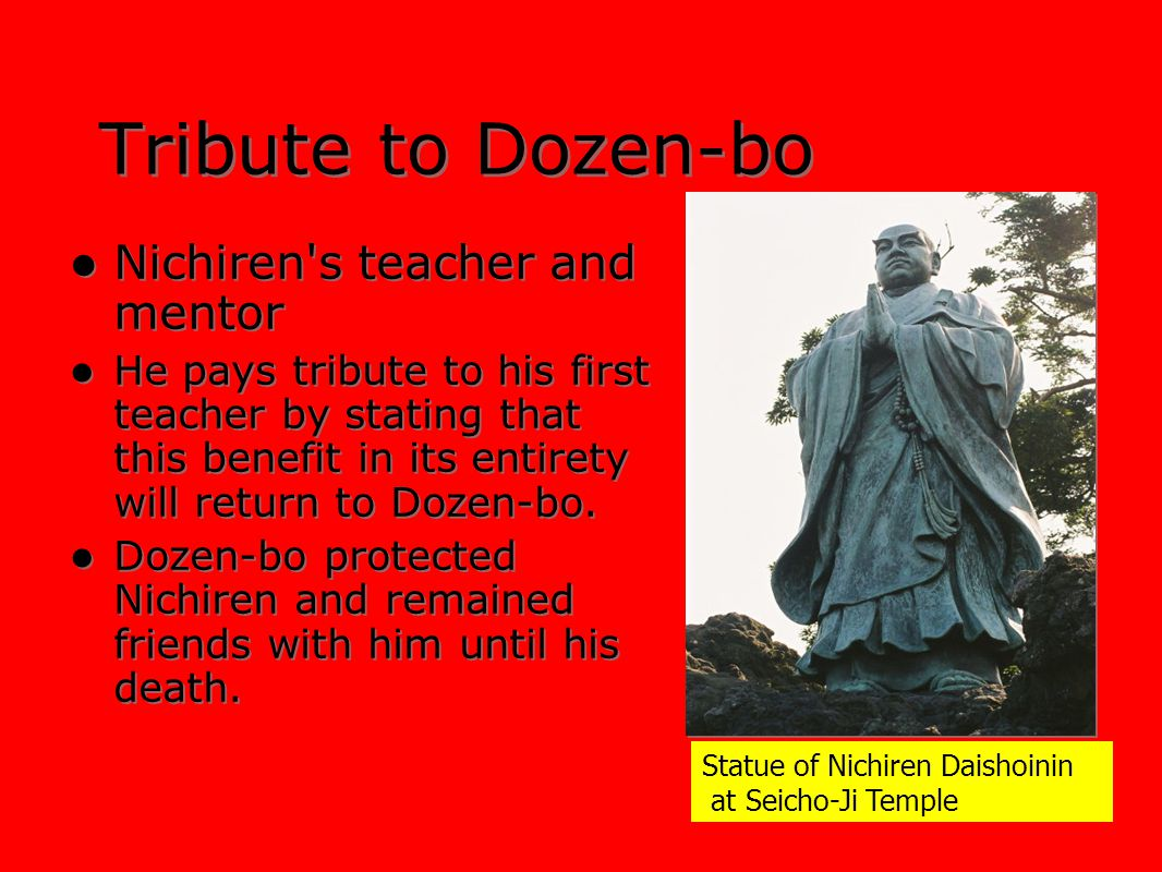 Tribute to Dozen-bo Nichiren s teacher and mentor