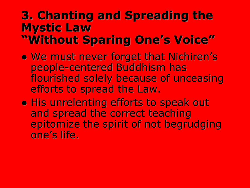 3. Chanting and Spreading the Mystic Law Without Sparing One's Voice