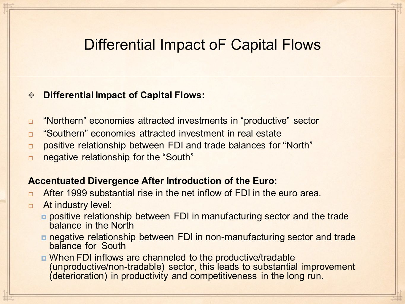 Differential Impact oF Capital Flows